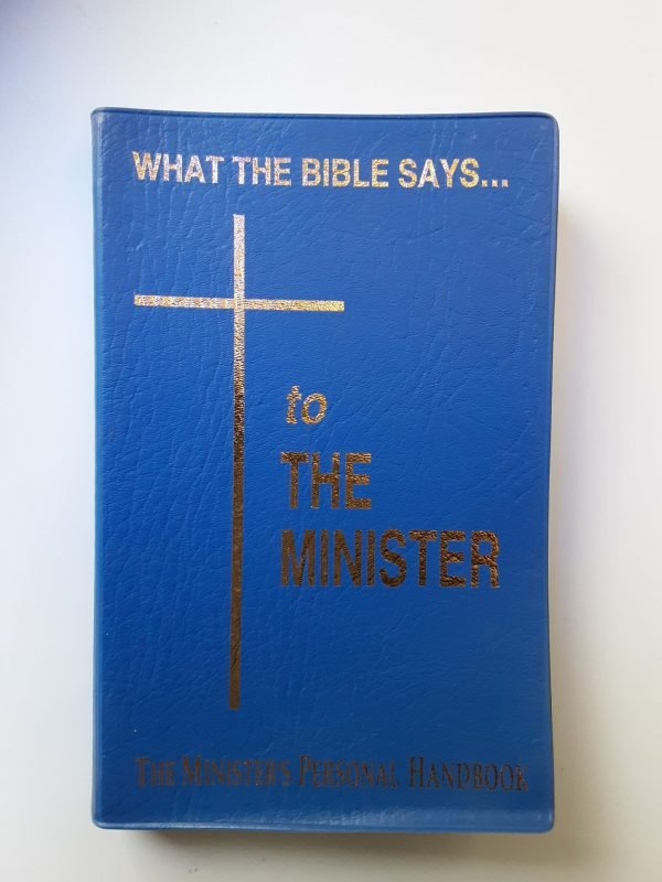 WHAT THE BIBLE SAYS... TO THE MINISTER