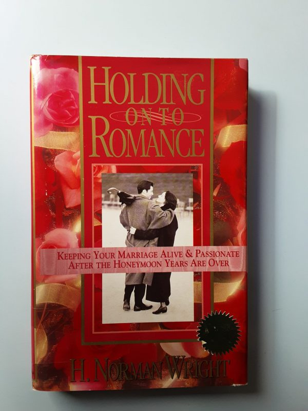 HOLDING ON TO ROMANCE