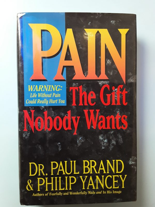 PAIN. THE GIFT NOBODY WANTS