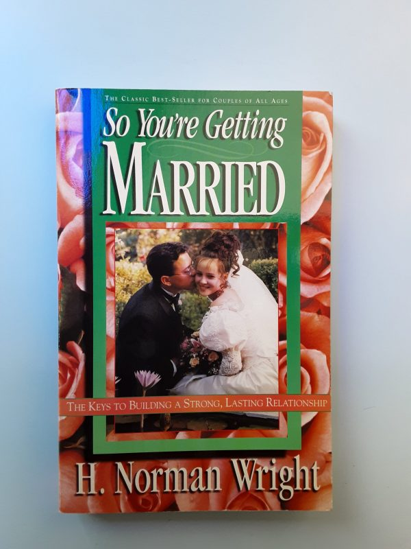 SO YOU'RE GETTING MARRIED