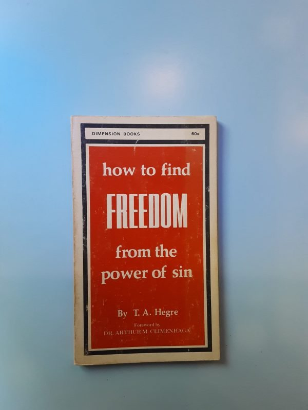 HOW TO FIND FREEDOM FROM THE POWER OF SIN