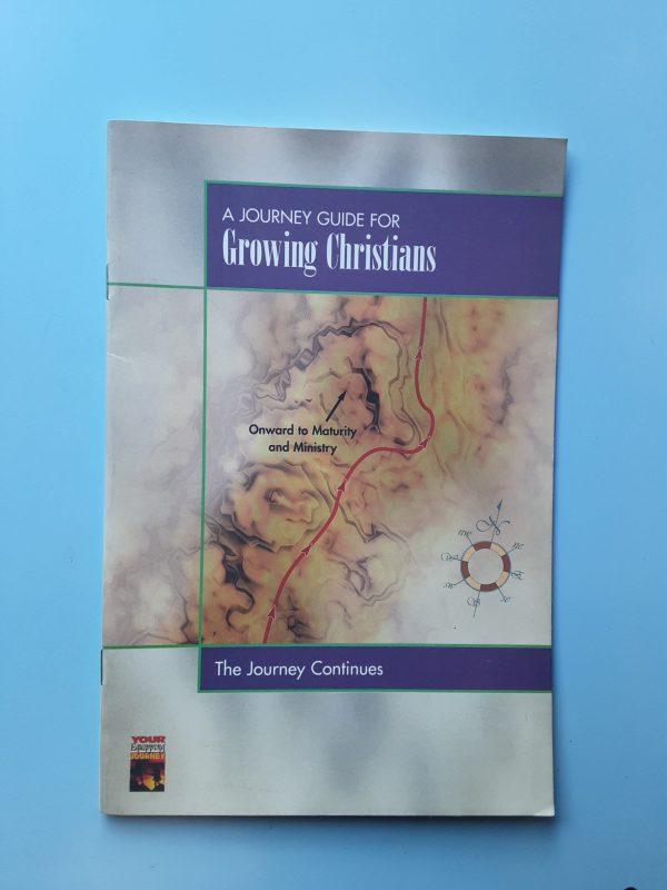 A JOURNEY GUIDE FOR GROWING CHRISTIANS