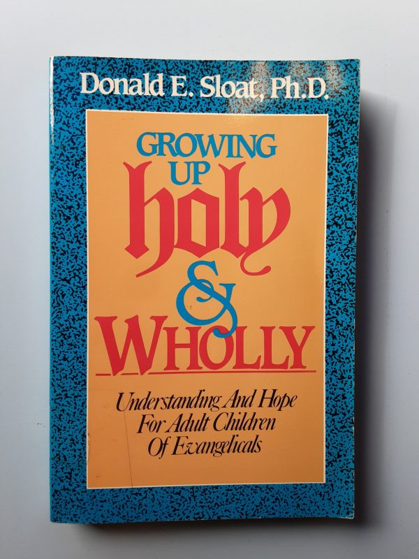 GROWING UP HOLY AND WHOLLY