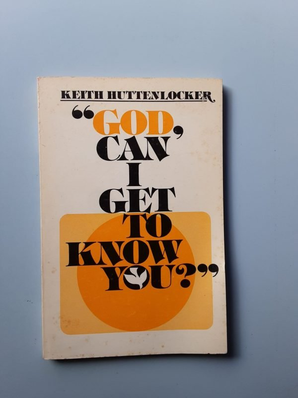 GOD CAN I GET TO KNOW YOU?